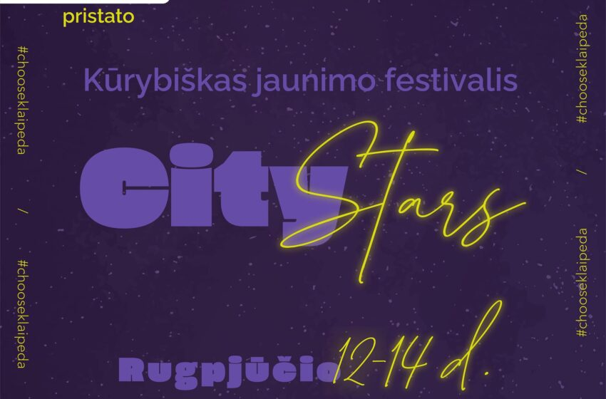 """Kūrybiškas jaunimo festivalis Klaipėdoje –  """"City Stars"""""""